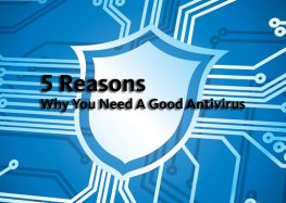 5 reasons why you need a good antivirus